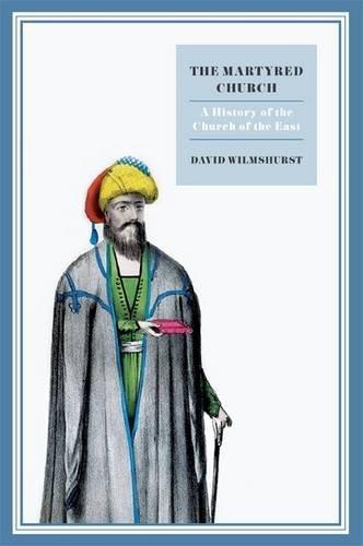 The Martyred Church: Wilmshurst, David: 9781907318047: Amazon.com: Books