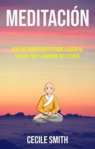Amazon.com: Meditación : Guía De Principiantes Para Llegar ...