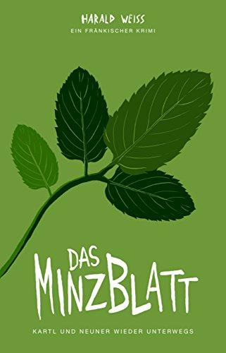 Das Minzblatt: Kartl und Neuner wieder unterwegs (German Edition)