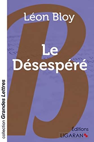 Le Désespéré Léon Bloy
