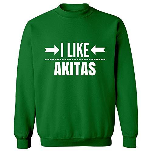 I Like Akitas - Dog Canine Puppy - Funny Animal Gift Idea - Sweatshirt Irish Green