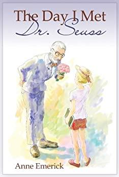 The Day I Met Dr. Seuss by [Emerick, Anne]