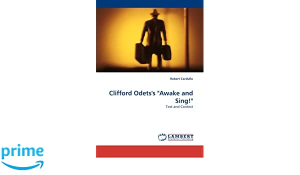 Clifford odetss awake and sing text and context robert clifford odetss awake and sing text and context robert cardullo 9783838316086 amazon books fandeluxe Gallery