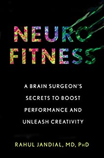 Book Cover: Neurofitness: A Brain Surgeon's Secrets to Boost Performance and Unleash Creativity