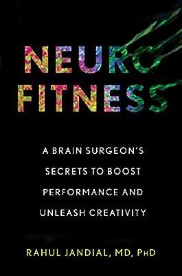 Neurofitness: A Brain Surgeon's Secrets to Boost Performance