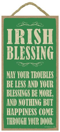 (SJT ENTERPRISES, INC. Irish Blessing: May Your Troubles be Less and Your Blessings be More... 5