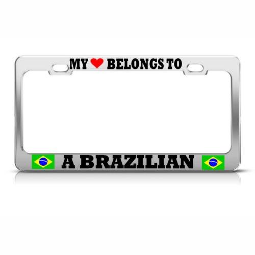 (MY HEART BELONGS TO A BRAZILIAN License Plate Frame BRAZIL PRIDE AUTO SUV Tag PREMIUM Men Women Car garadge decor)