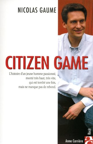 Citizen Game (French Edition) Nicolas Gaume