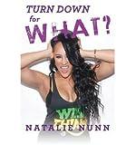 [(Turn Down for What? )] [Author: Natalie Nunn] [Jun-2013]