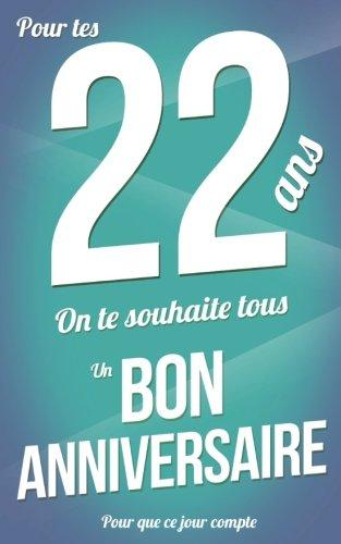 Download Bon anniversaire - 22 ans - Livre d'or: Taille M (12,7x20cm) (Pour que ce jour compte) (Volume 36) (French Edition) pdf epub
