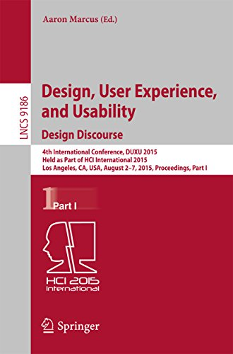 Download Design, User Experience, and Usability: Design Discourse: 4th International Conference, DUXU 2015, Held as Part of HCI International 2015, Los Angeles, … Part I (Lecture Notes in Computer Science) Pdf