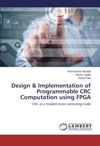 Download Design & Implementation of Programmable CRC Computation using FPGA: CRC as a modem error-correcting Code PDF