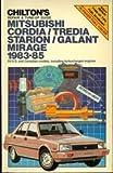 Chilton's Repair and Tune-Up Guide Mitsubishi Cordia, Tredia Starion/Galant Mirage 1983-85 (Chilton's Repair Manual)