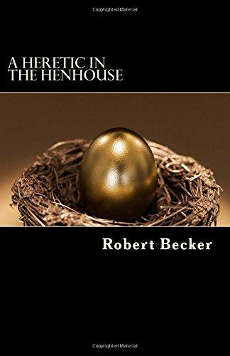 A Heretic in the Henhouse ebook