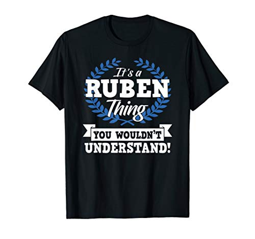 It's A Ruben Thing You Wouldn't Understand Name Shirt T-Shirt (Rubens Unisex)