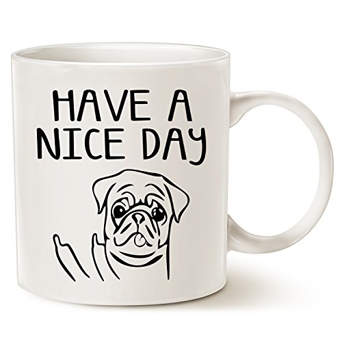 Cute Halloween Gift Ideas For Boyfriend (Funny Dog Coffee Mug for Dog Lovers, Have A Nice Day Cute Pug with Middle Finger, Best Gag Christmas Gifts Porcelain Cup White, 14 Oz by LaTazas)