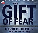 The Gift of Fear: And Other Survival Signals That Protect Us from Violence [GIFT OF FEAR]