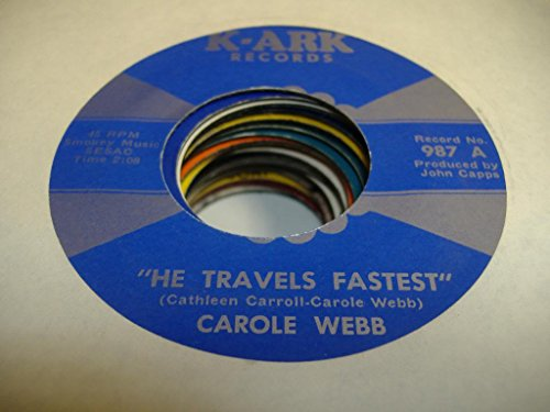 carole-webb-45-rpm-he-travels-fastest-take-whats-yours-and-go