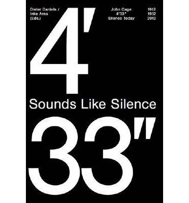 Sounds Like Silence: John Cage 4'33