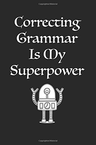Correcting Grammar Is My Superpower: Lined notebook ebook