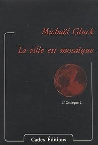 La ville est mosaïque par Michaël Glück