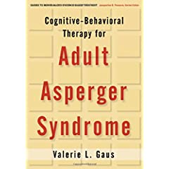 Learn more about the book, Cognitive-Behavioral Therapy for Adult Asperger Syndrome