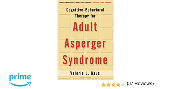 Cognitive-Behavioral Therapy for Adult Asperger Syndrome (Guides ...