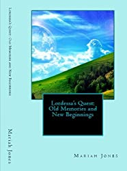Lordessa's Quest: Old Memories and New Beginnings (Lordessa's Quest Series Book 2)