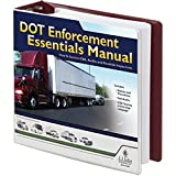 DOT Enforcement Essentials Manual - Your complete guide to surviving CSA, DOT audits and roadside inspections. - J. J. Keller & Associates, Inc.