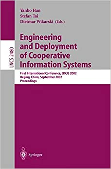 Engineering and Deployment of Cooperative Information Systems: First International Conference, EDCIS 2002, Beijing, China, September 17-20, 2002. Proceedings (Lecture Notes in Computer Science)