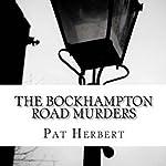 The Bockhampton Road Murders: The Reverend Bernard Paltoquet Mystery Series, Book 1 | Pat Herbert
