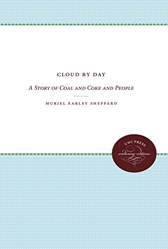 Cloud by Day: A Story of Coal and Coke and People by Muriel Earley Sheppard