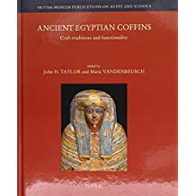 Ancient Egyptian Coffins: Craft Traditions and Functionality