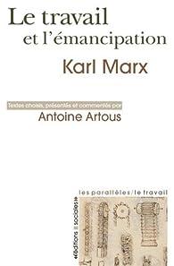 Le travail et l'émancipation par Karl Marx