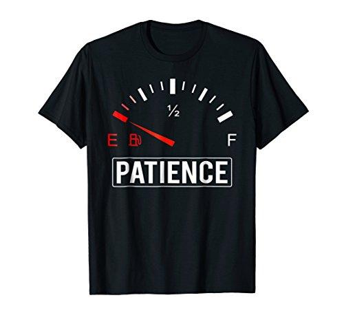 No Patience Fuel Gauge T-Shirt
