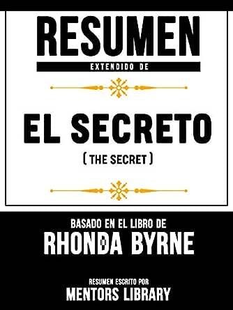 Resumen Extendido De El Secreto (The Secret) - Basado En