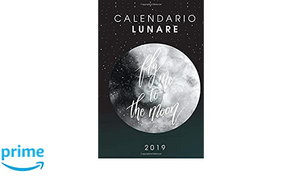 Calendario Lunare 2019: Diario Organizer e Agenda per ...