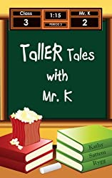 Taller Tales with Mr. K (Tall Tales with Mr. K) (Volume 2)