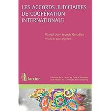 Les accords judiciaires de coopération internationale (Collection de la Faculté de Droit, d'Économie et de Finance de l'Université du Luxembourg) (French Edition)