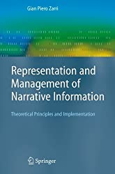 Representation and Management of Narrative Information: Theoretical Principles and Implementation (Advanced Information and Knowledge Processing) by Gian Piero Zarri (2010-10-22)