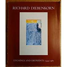 Richard Diebenkorn: Etchings and Drypoints 1949-1980
