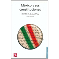 México y sus constituciones (Politica y Derecho)