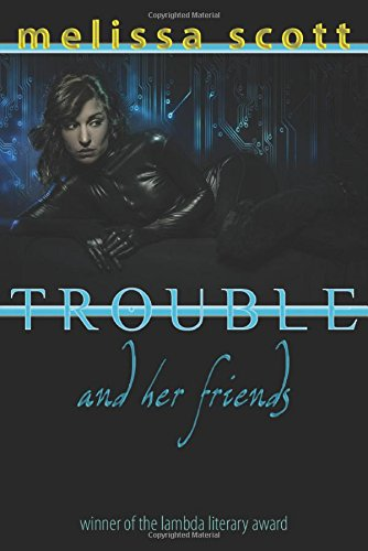 Trouble and Her Friends (Paragons of Queer Speculative Fiction) pdf epub