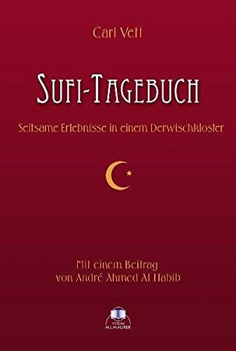 Sufi-Tagebuch: Seltsame Erlebnisse in einem Derwischkloster