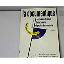 LA DOCUMENTIQUE. Gestion électronique de documents et gestion documentaire