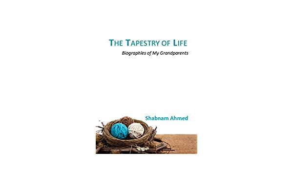 Amazon.com  The Tapestry of Life  Biographies of My Grandparents ... 966b8b491