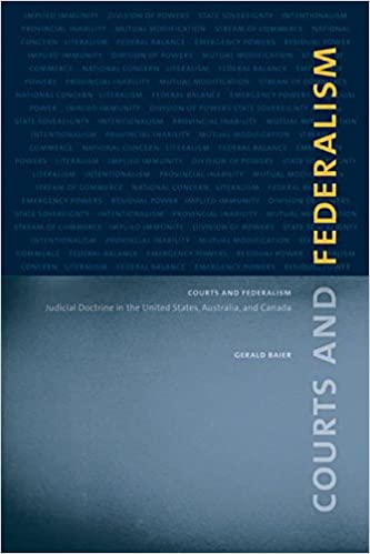 Australia Judicial Doctrine in the United States Courts and Federalism and Canada
