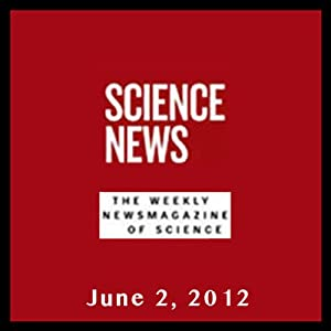 Science News, June 02, 2012 Periodical