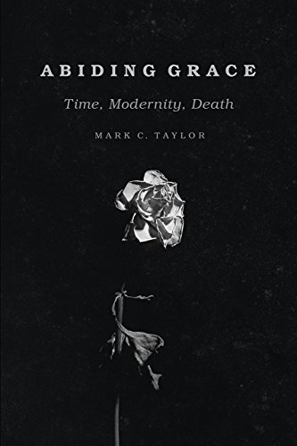 Abiding Grace: Time, Modernity, Death (Religion and Postmodernism)