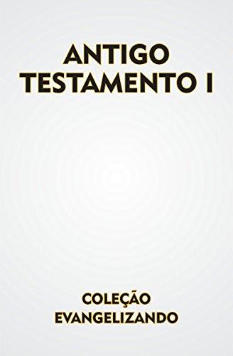 eBook ANTIGO TESTAMENTO VOLUME I: COLEÇÃO EVANGELIZANDO